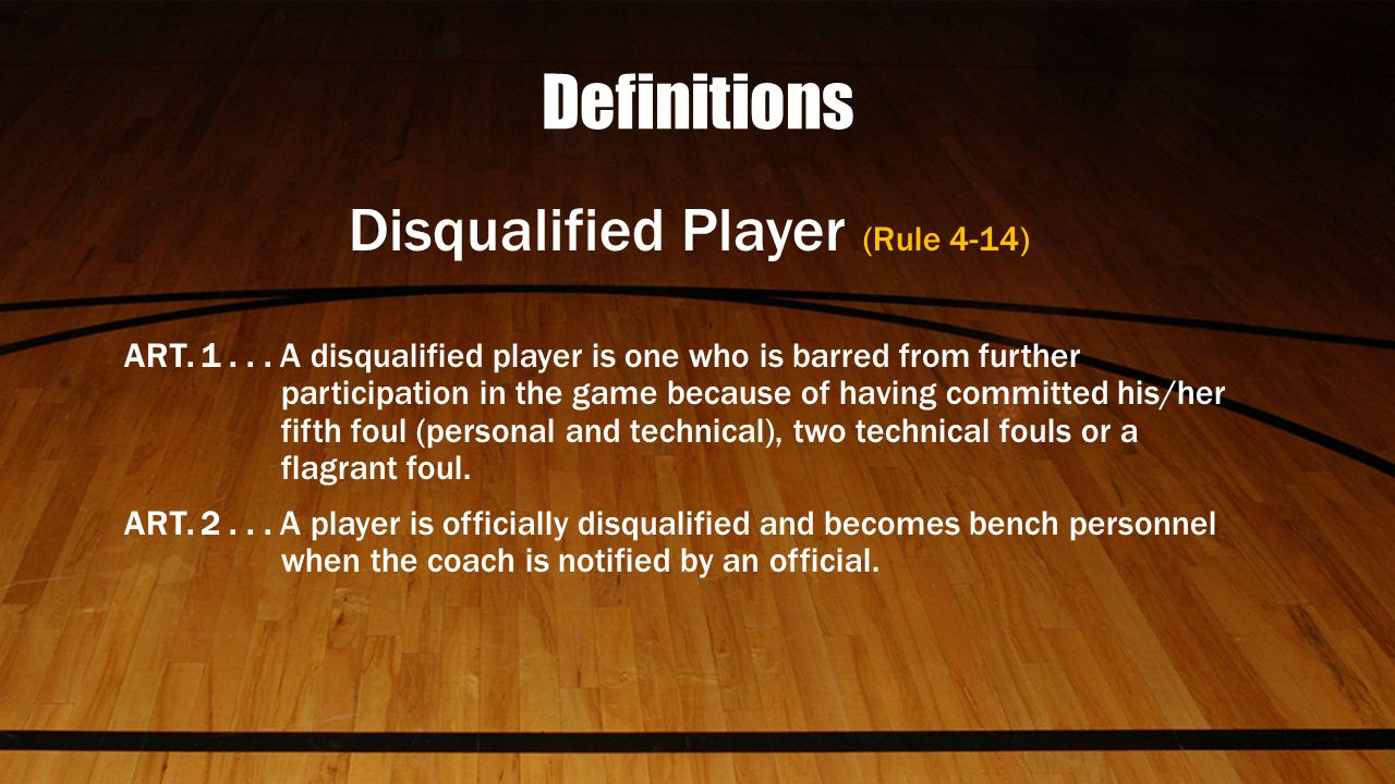 Definitions Disqualified Player (Rule 4-14) ART. 1...