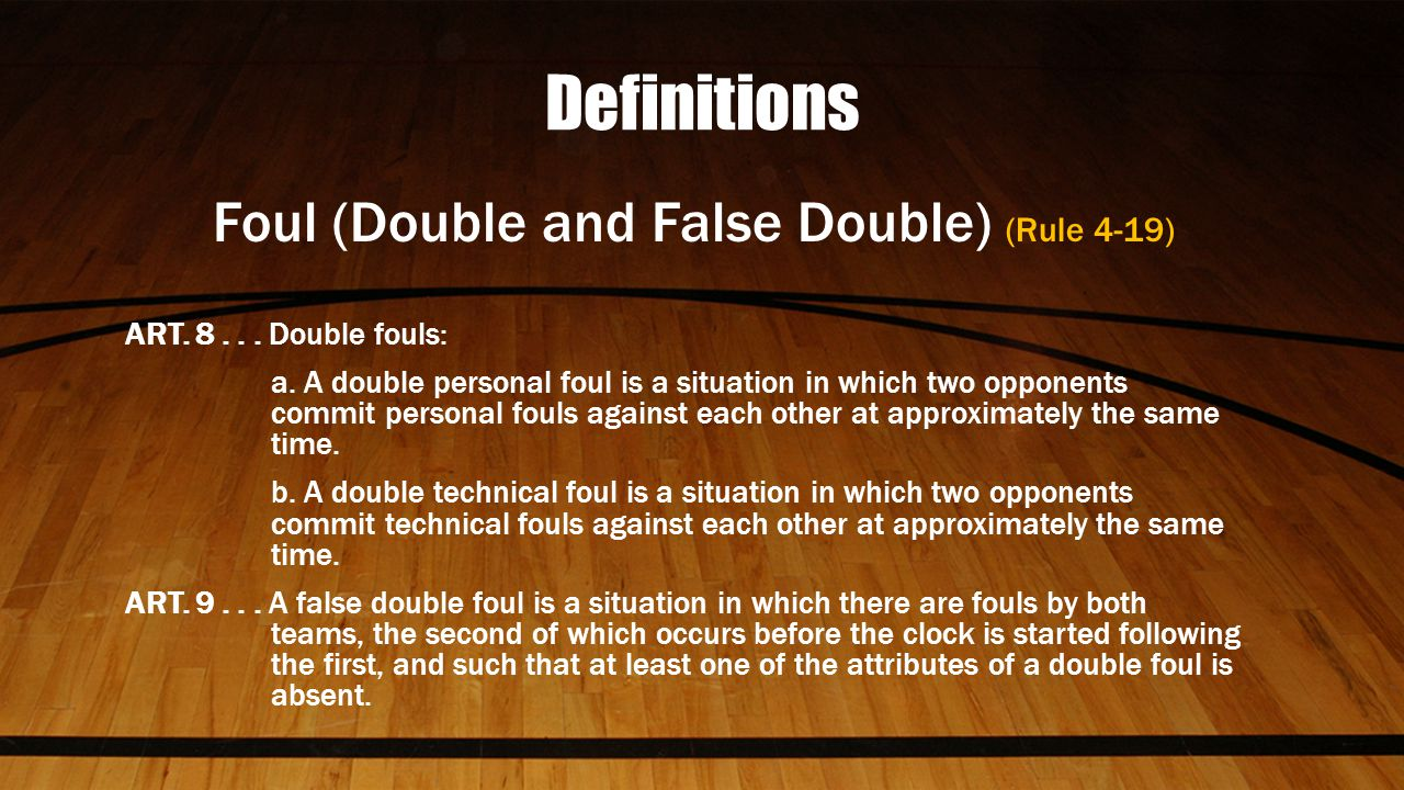 Definitions Foul (Double and False Double) (Rule 4-19) ART.
