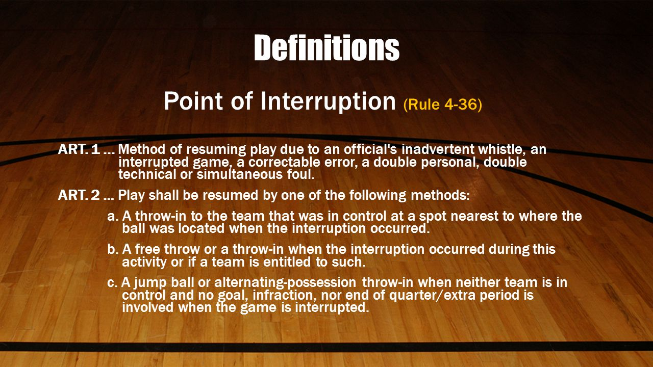Definitions Point of Interruption (Rule 4-36) ART.