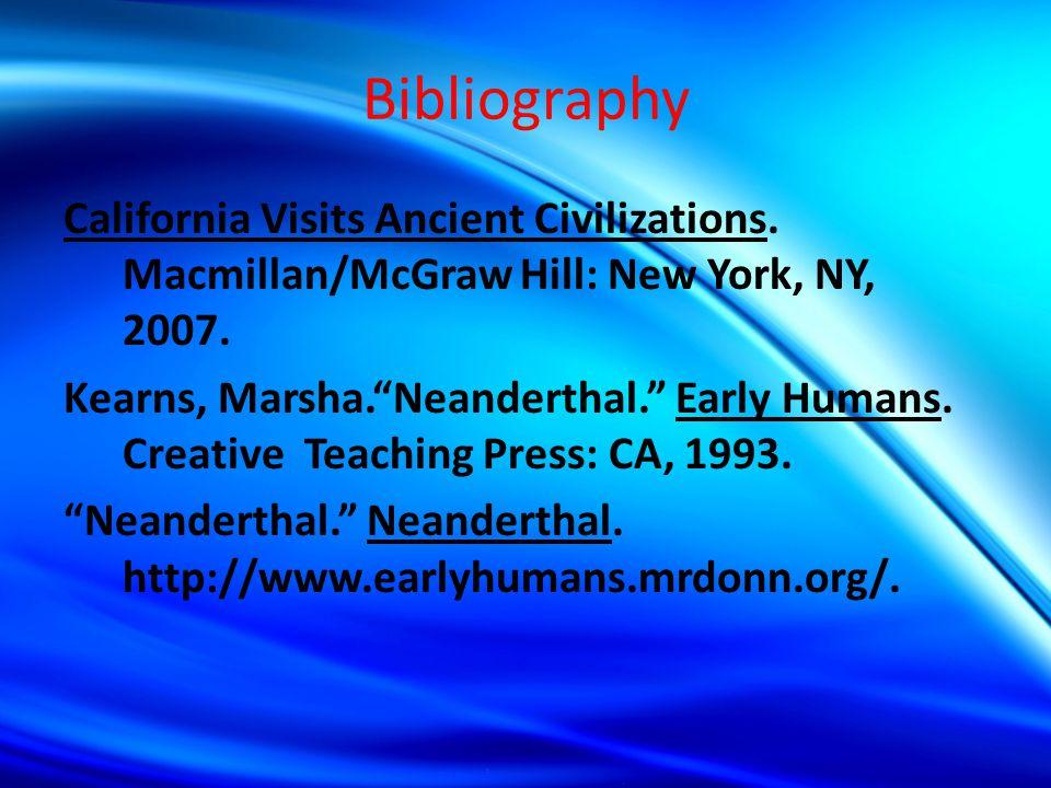 More End Notes 9. Ibid. Slide 10 10. California Vistas Ancient Civilization book Slide 10 11. Early Humans Packet Slide 11