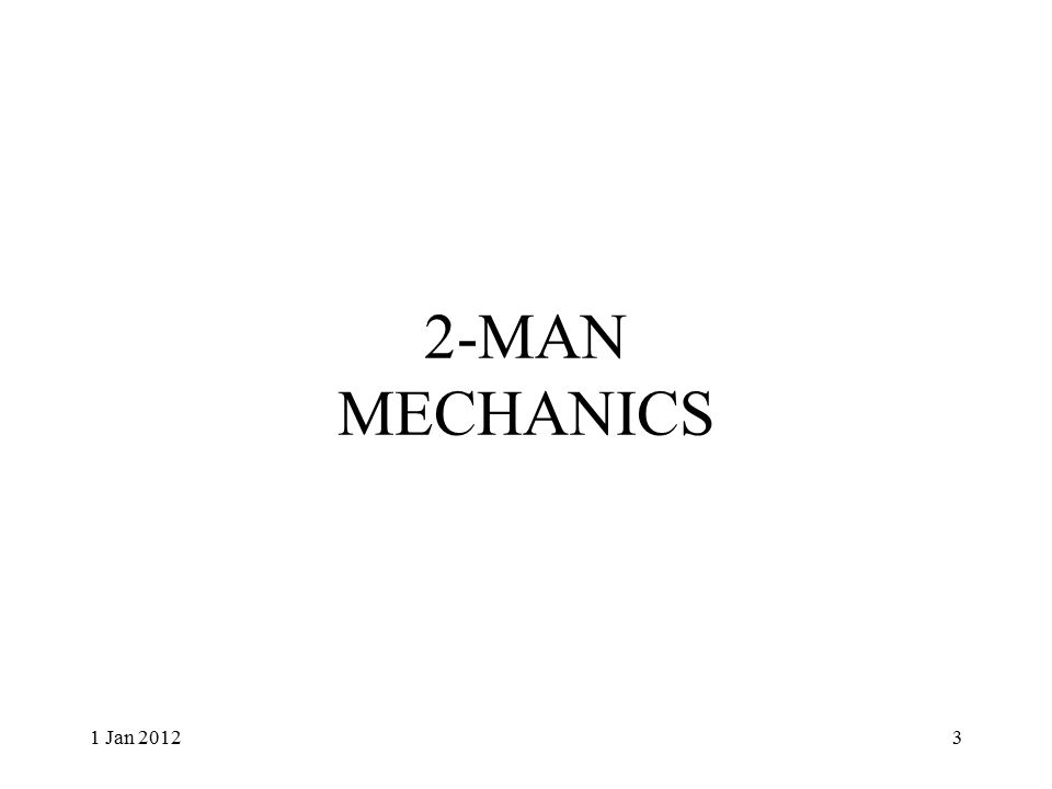 2-MAN MECHANICS 1 Jan 20123