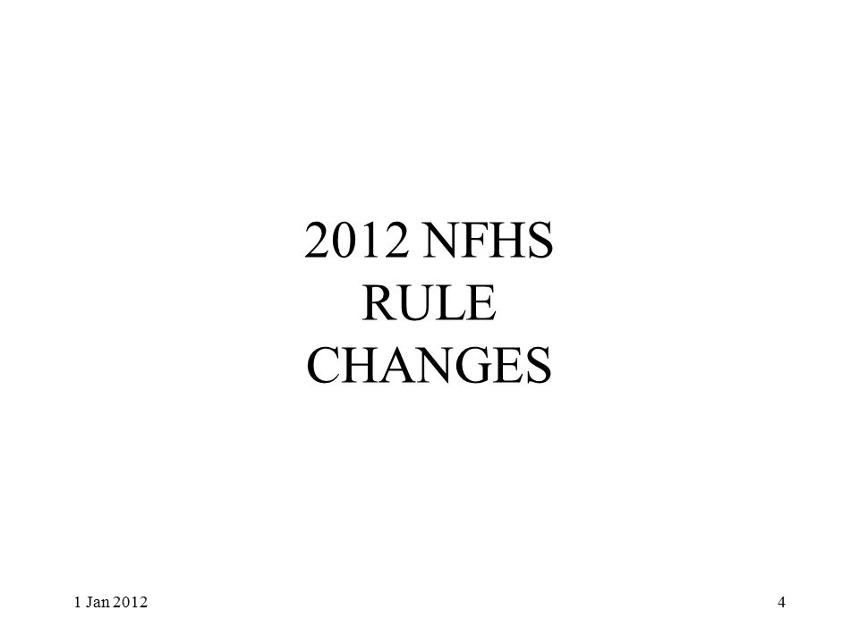 2012 NFHS Rule Changes Midfield Logo (1-2-1) Hollow Crosse End Caps (1-7-3) Faceoff Position – gloves/crosse (4-3-3) Pin Down Crosse on Faceoff (4-3-5) Airborne Player (4-5-10) Ball Stuck in Crosse (4-7-1) Offsides – too few players (4-11-3) Advancing the Ball into Goal Area (4-15-1) 1 Jan 20125