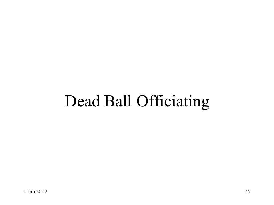 Dead Ball Officiating 1 Jan 201247