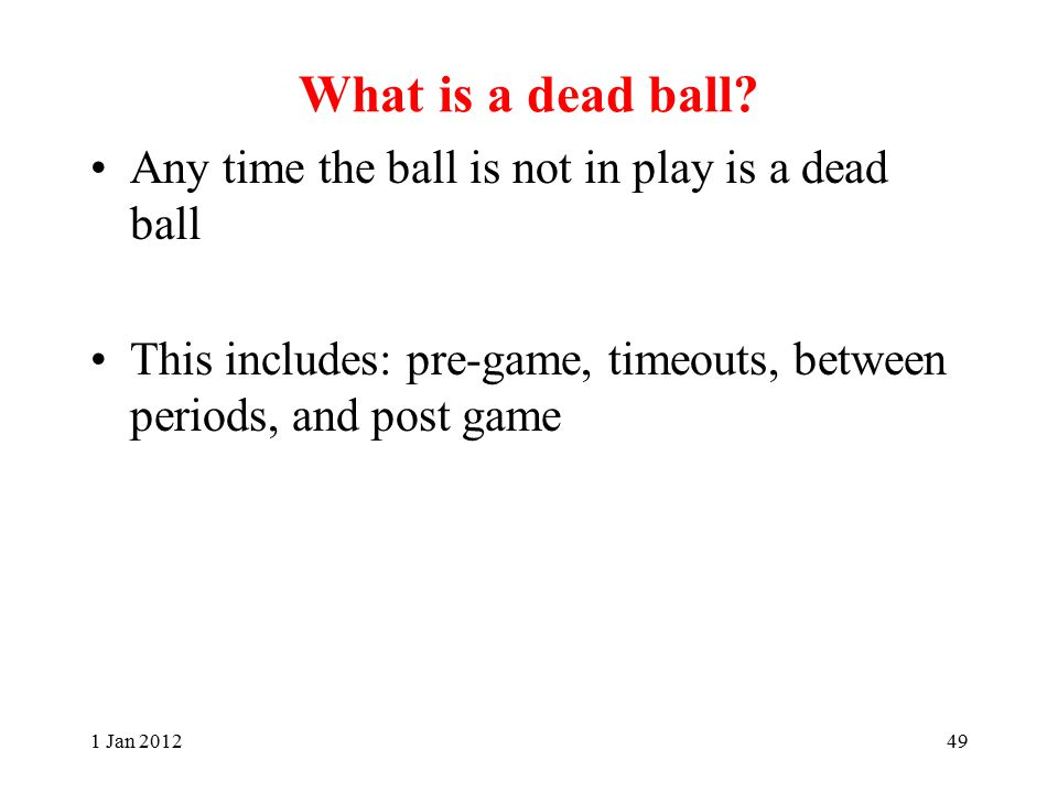 What is a dead ball.