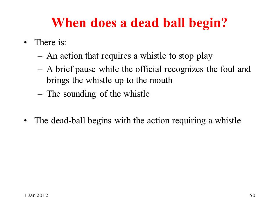 When does a dead ball begin.