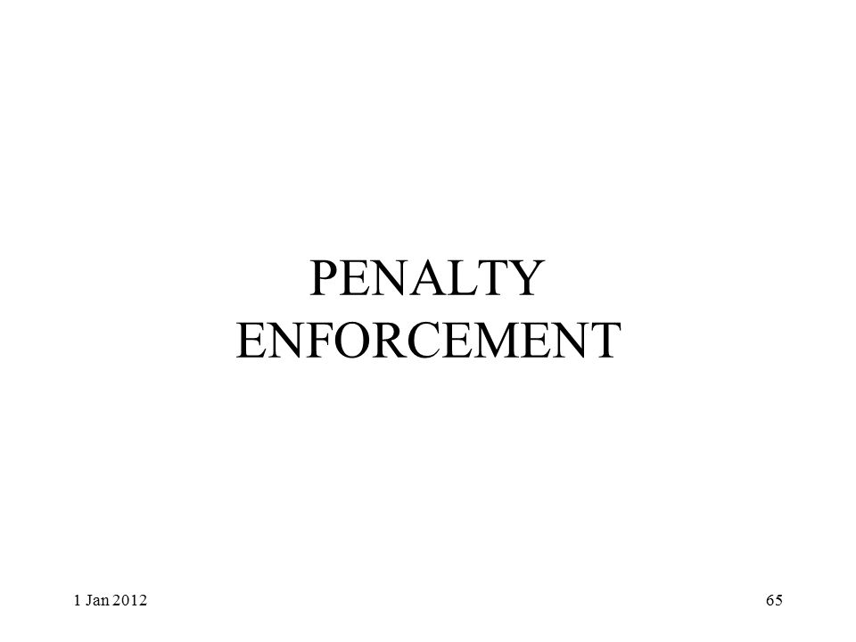 PENALTY ENFORCEMENT 1 Jan 201265