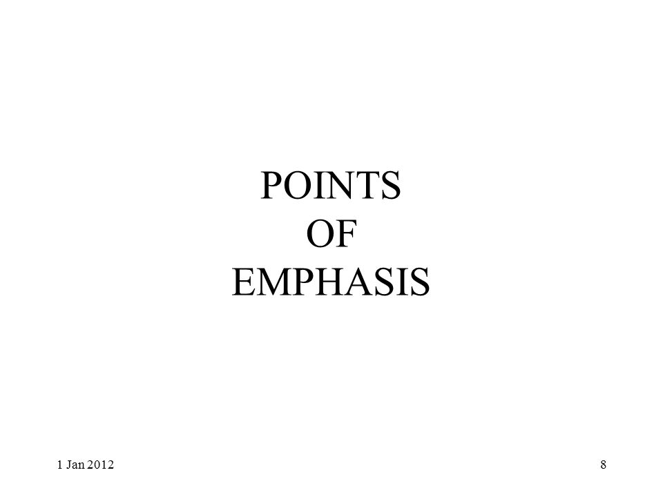 POINTS OF EMPHASIS 1 Jan 20128