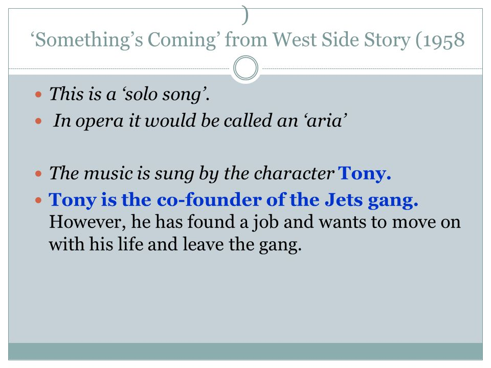 ) 'Something's Coming' from West Side Story (1958 This is a 'solo song'.