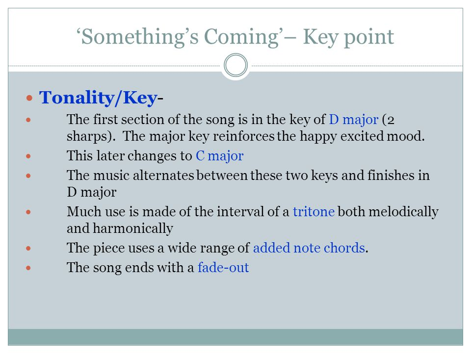 'Something's Coming'– Key point Tonality/Key- The first section of the song is in the key of D major (2 sharps).