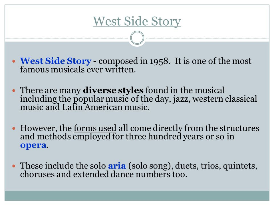 West Side Story West Side Story - composed in 1958.