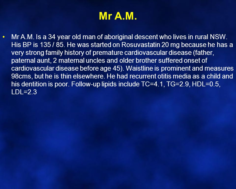 Mr A.M. Mr A.M. Is a 34 year old man of aboriginal descent who lives in rural NSW.