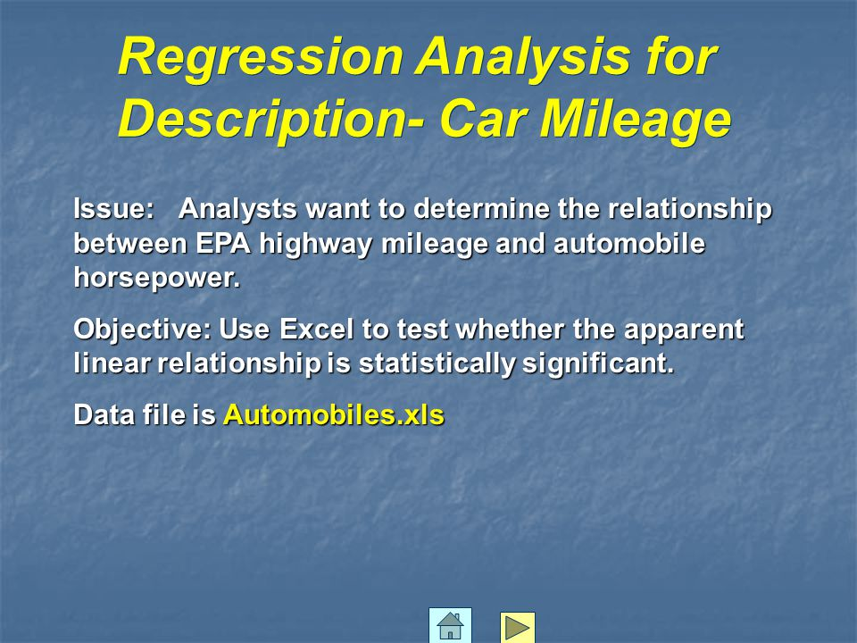 Regression Analysis for Description- Car Mileage Issue: Analysts want to determine the relationship between EPA highway mileage and automobile horsepo