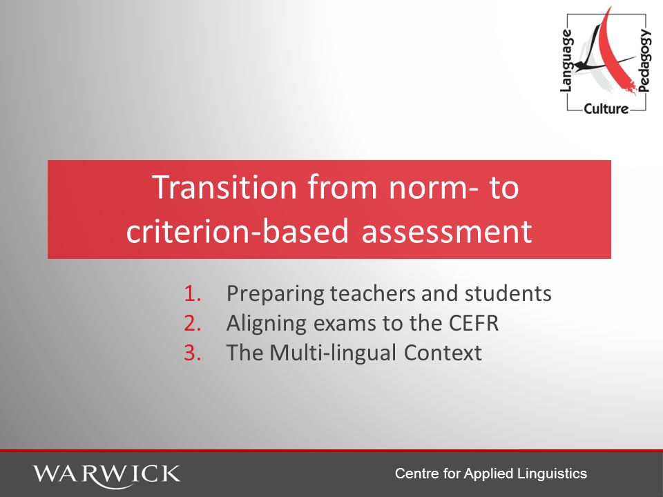 Centre for Applied Linguistics 1. Preparing teachers and students 2.