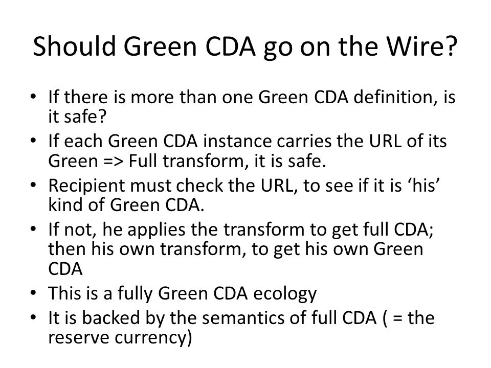 Should Green CDA go on the Wire. If there is more than one Green CDA definition, is it safe.