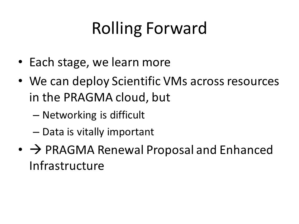 Proposal to NSF to Support US Researchers in PRAGMA Shared Experimentation Driving Development Persistent, Transitory Infusing New Ideas Building on Our Successes