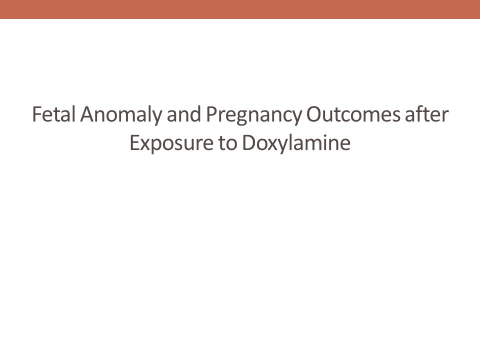 Fetal Anomaly and Pregnancy Outcomes after Exposure to Doxylamine