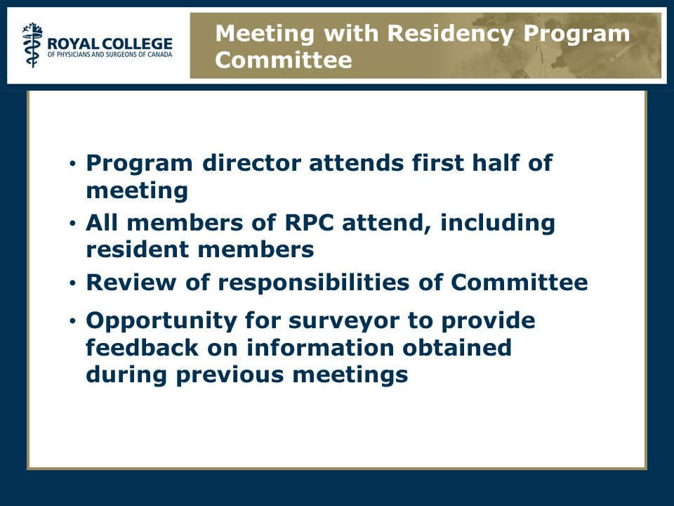Program director attends first half of meeting All members of RPC attend, including resident members Review of responsibilities of Committee Opportuni