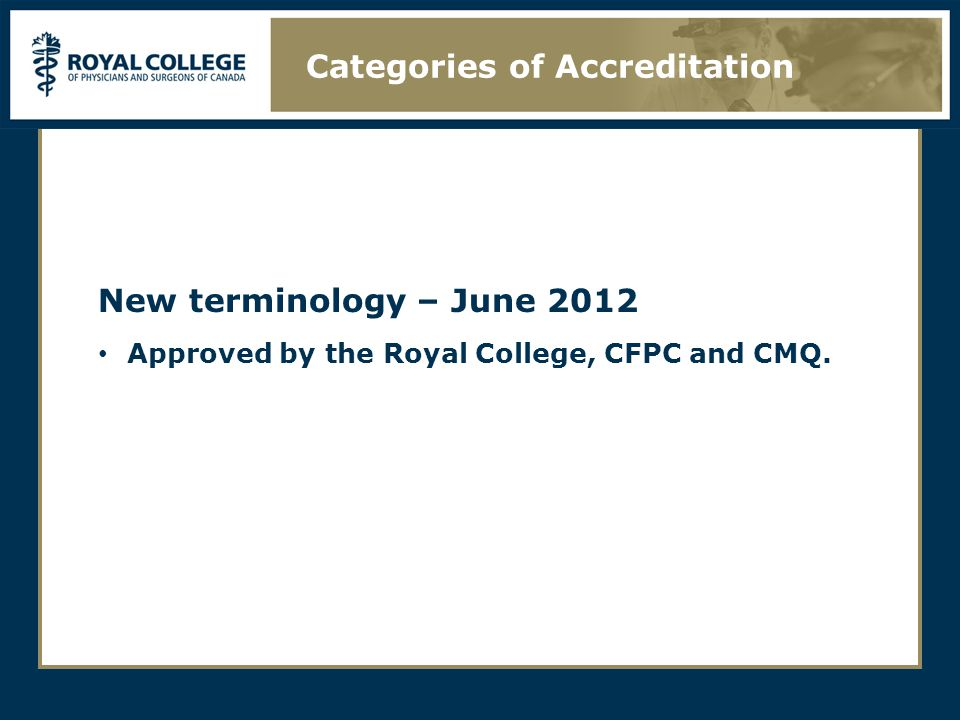 New terminology – June 2012 Approved by the Royal College, CFPC and CMQ.