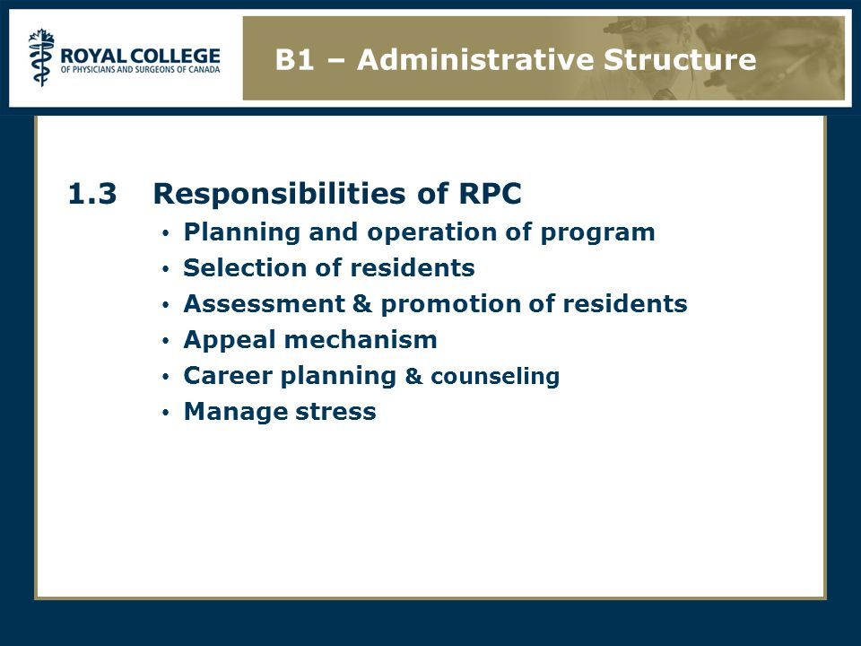 1.3Responsibilities of RPC Planning and operation of program Selection of residents Assessment & promotion of residents Appeal mechanism Career planni