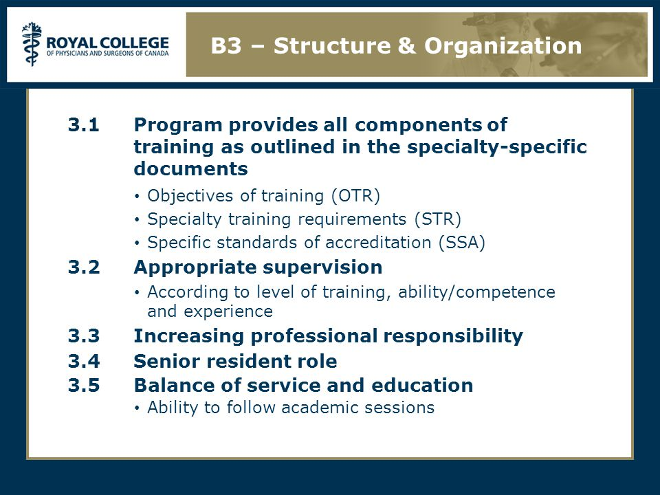 3.1Program provides all components of training as outlined in the specialty-specific documents Objectives of training (OTR) Specialty training require