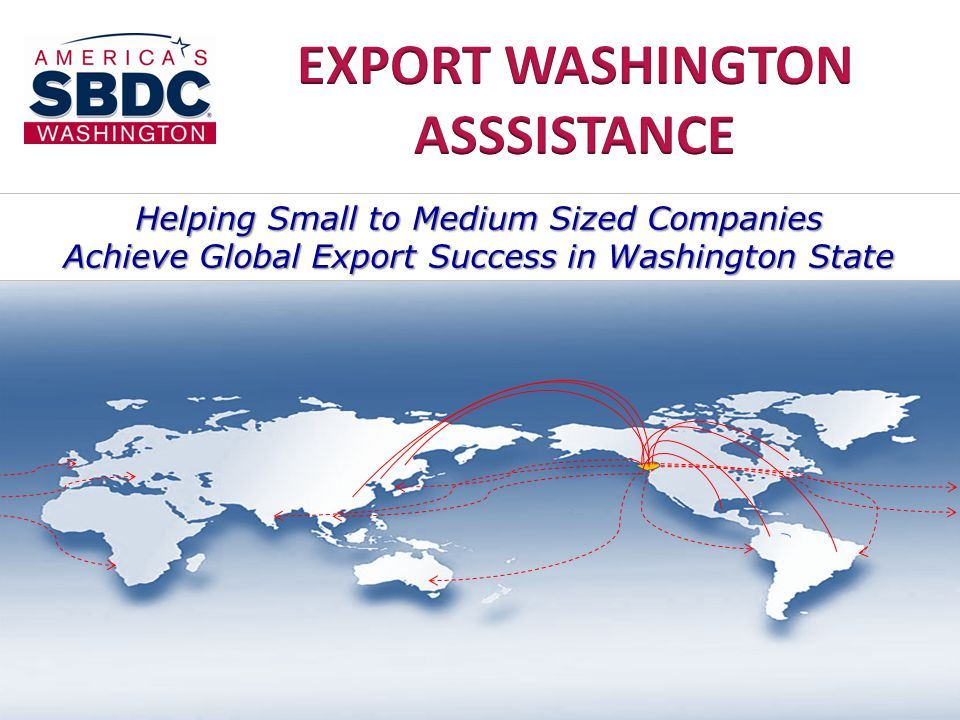 Washington State SBDC Export Readiness Centers WSBDC Export Cente r