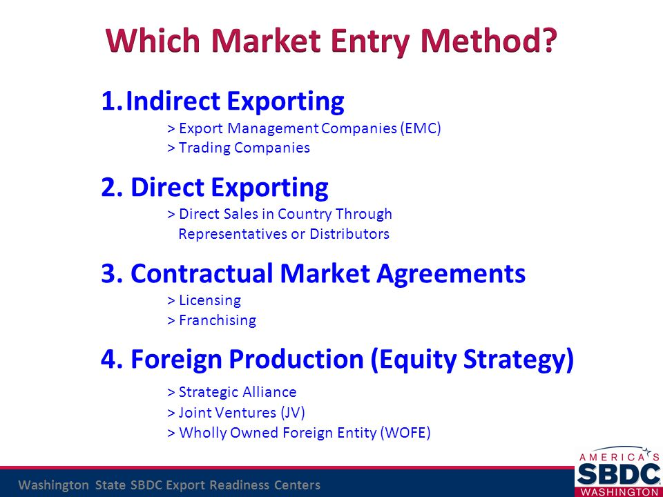 Washington State SBDC Export Readiness Centers 1.Indirect Exporting > Export Management Companies (EMC) > Trading Companies 2. Direct Exporting > Dire