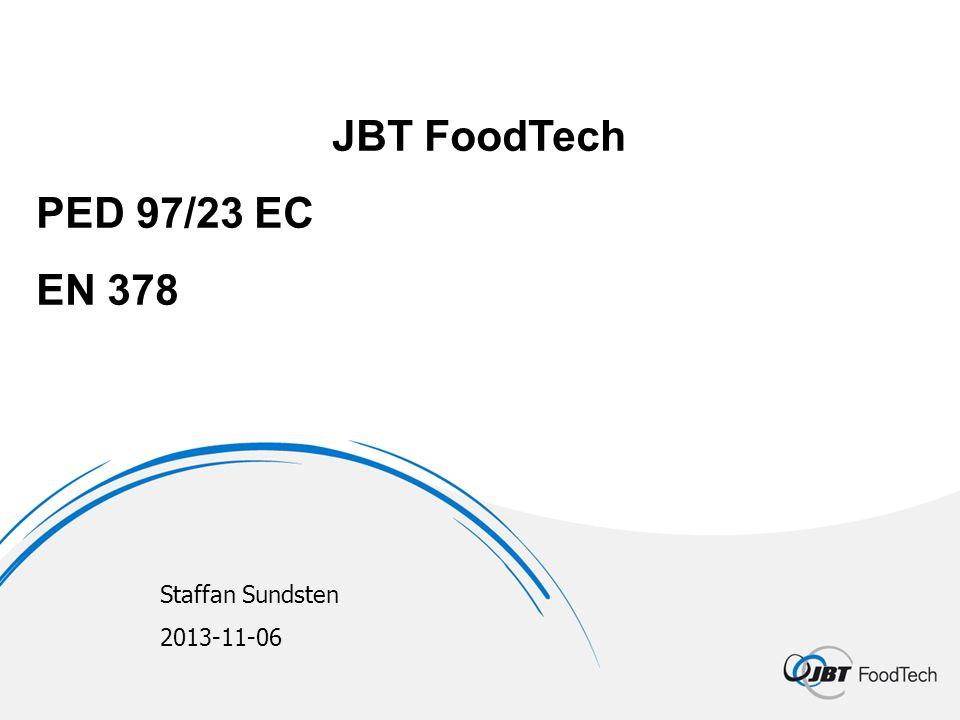 JBT FoodTech PED 97/23 EC EN 378 Staffan Sundsten 2013-11-06