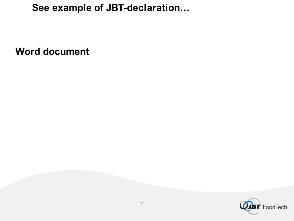 17 See example of JBT-declaration… Word document