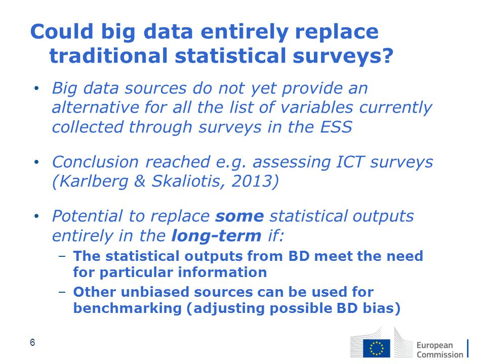 Could big data entirely replace traditional statistical surveys? Big data sources do not yet provide an alternative for all the list of variables curr