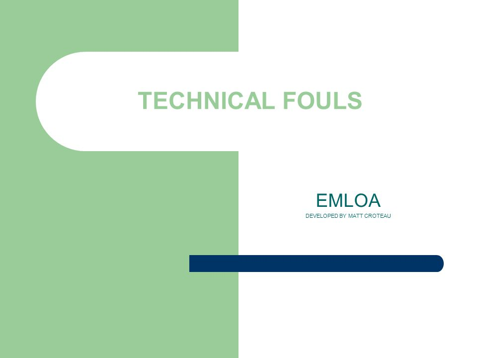 TECHNICAL FOULS EMLOA DEVELOPED BY MATT CROTEAU