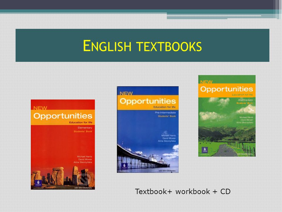 E NGLISH TEXTBOOKS Textbook+ workbook + CD