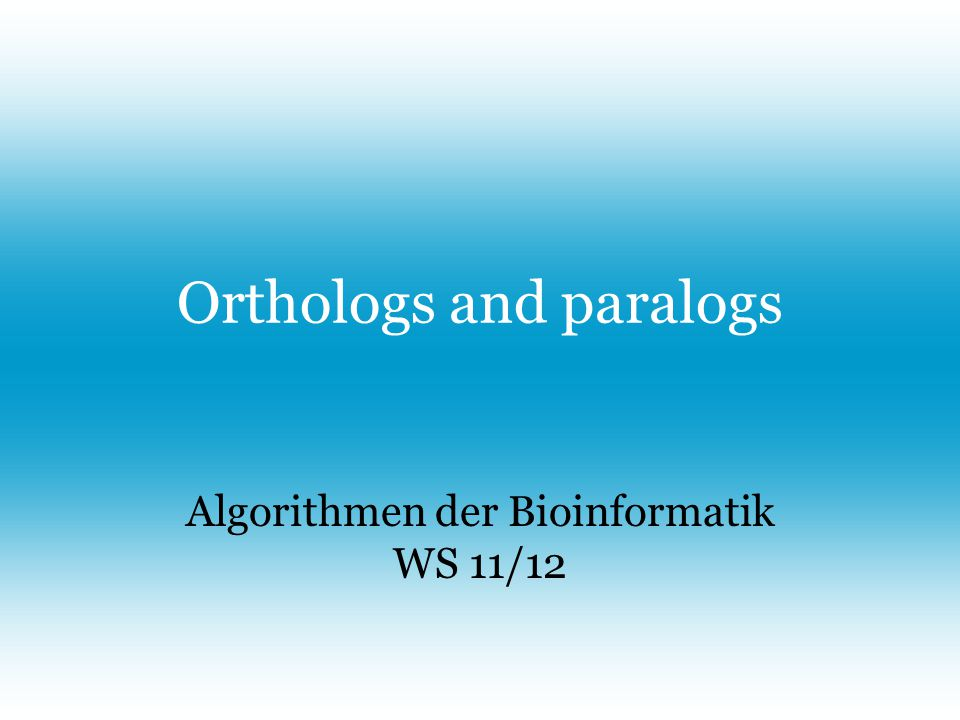 Content Orthology and paralogy –Refined definitions –Practical approaches to orthology Tree reconciliation