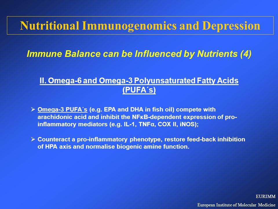 II. Omega-6 and Omega-3 Polyunsaturated Fatty Acids (PUFA´s)  Omega-3 PUFA´s (e.g.