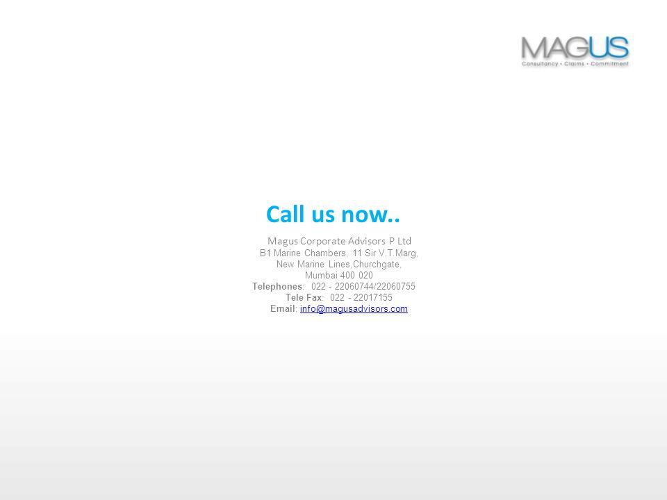 Magus Corporate Advisors P Ltd B1 Marine Chambers, 11 Sir V.T.Marg, New Marine Lines,Churchgate, Mumbai 400 020 Telephones: 022 - 22060744/22060755 Tele Fax: 022 - 22017155 Email: info@magusadvisors.cominfo@magusadvisors.com Call us now..