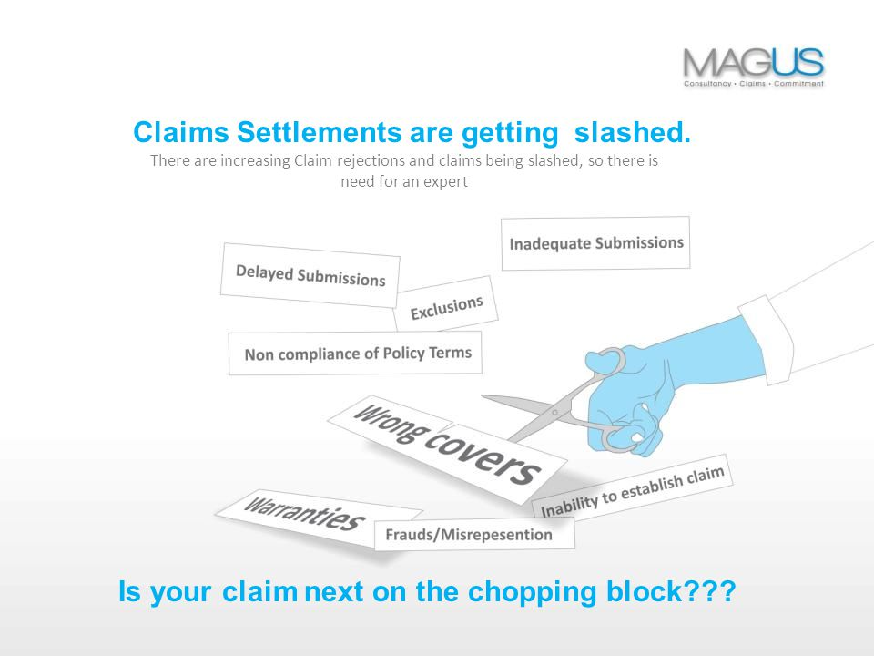Claims Settlements are getting slashed.