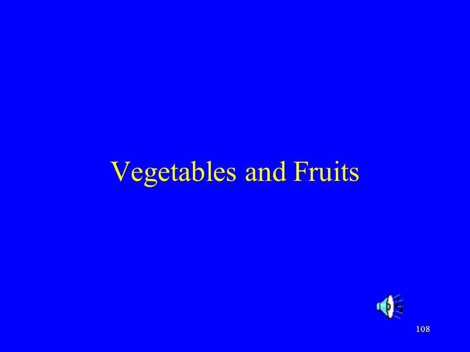 108 Vegetables and Fruits
