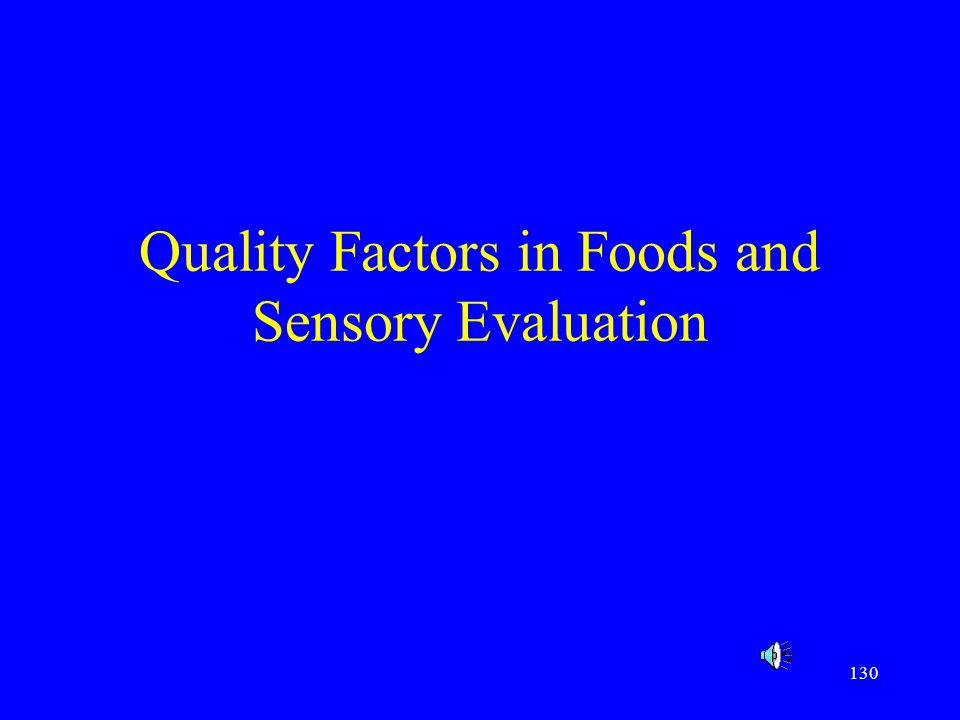 130 Quality Factors in Foods and Sensory Evaluation