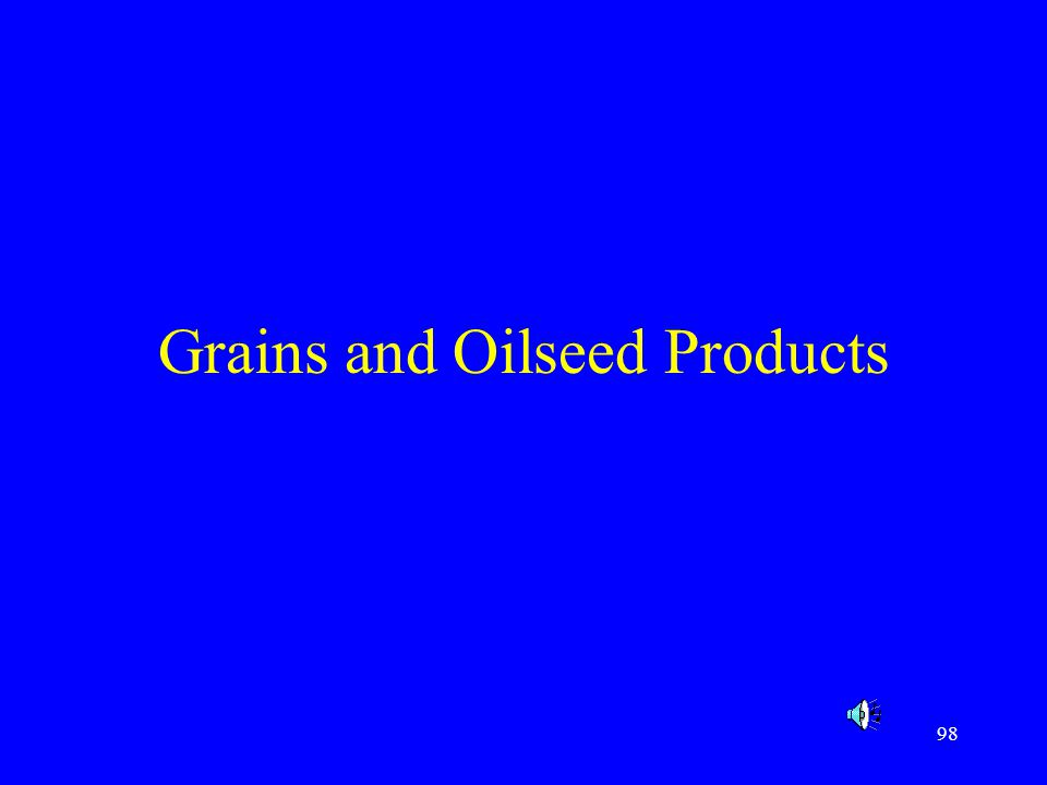 98 Grains and Oilseed Products