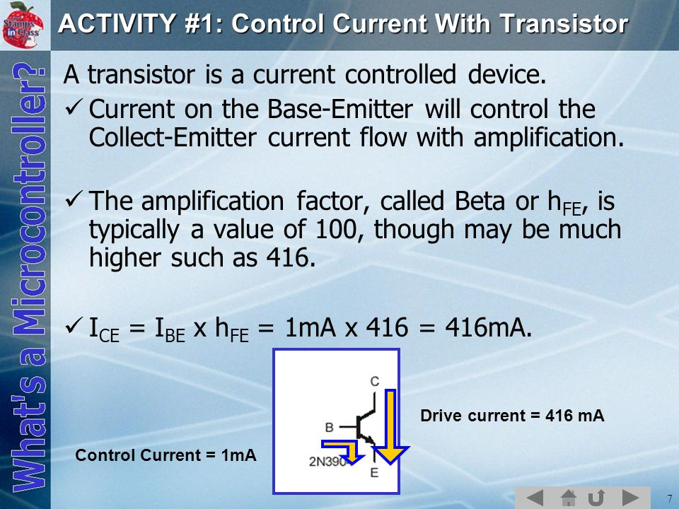8 In the activity, the potentiometer is used to adjust voltage, and thus current, into the base of transistor.