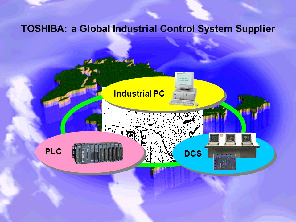 TOSHIBA: a Global Industrial Control System Supplier PLC Industrial PC DCS