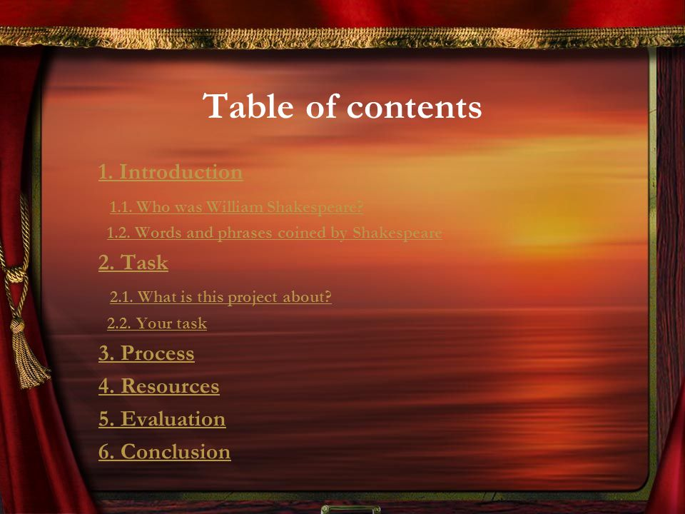 Table of contents 1. Introduction 1.1. Who was William Shakespeare.