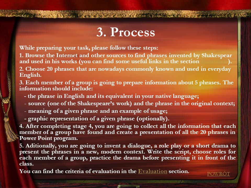3. Process While preparing your task, please follow these steps: 1. Browse the Internet and other sources to find phrases invented by Shakespear and u