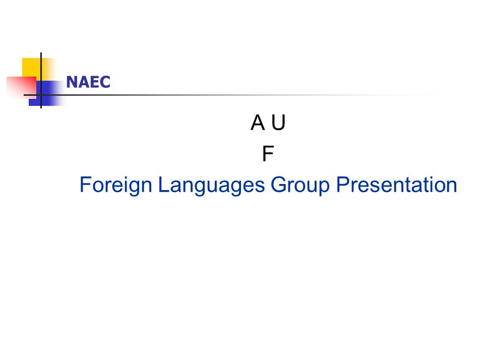 NAEC A U F Foreign Languages Group Presentation
