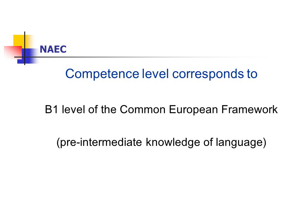 Competence level corresponds to B1 level of the Common European Framework (pre-intermediate knowledge of language)