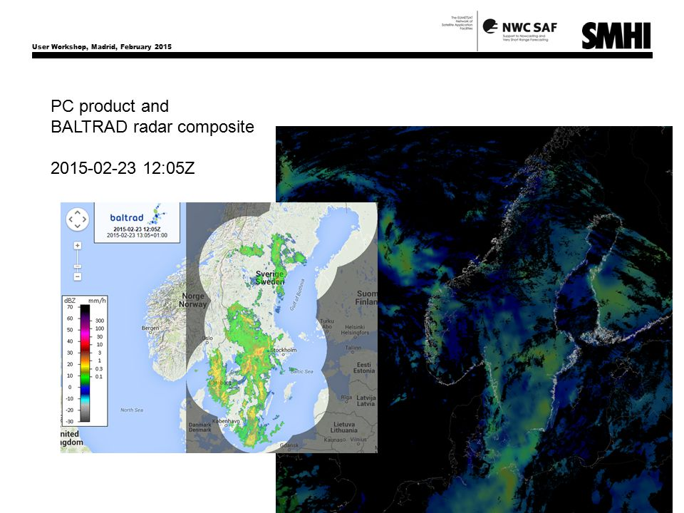 User Workshop, Madrid, February 2015 14 PC product and BALTRAD radar composite 2015-02-23 12:05Z