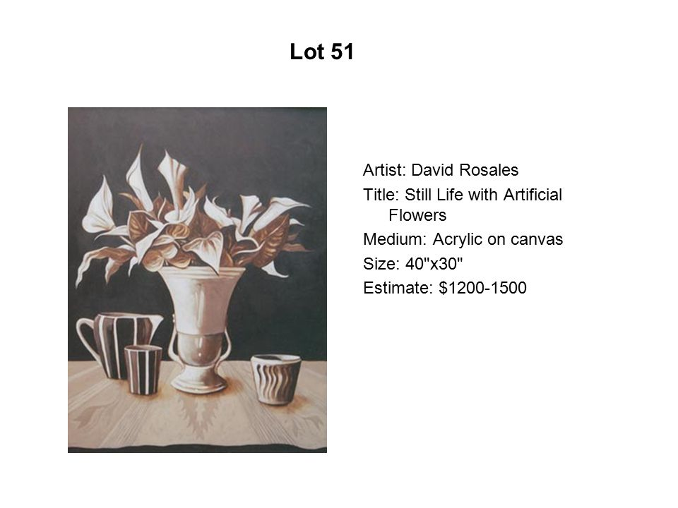 Artist: David Rosales Title: Still Life with Artificial Flowers Medium: Acrylic on canvas Size: 40