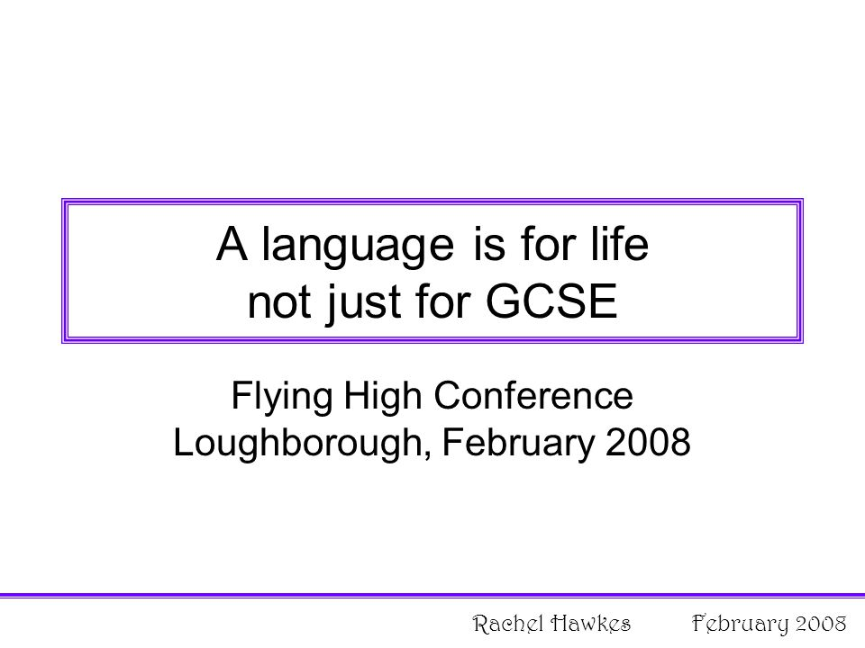 Language Leaders Award Overview of the course Rachel Hawkes February 2008
