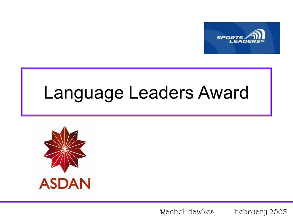 Language Leaders Award Rachel Hawkes February 2008
