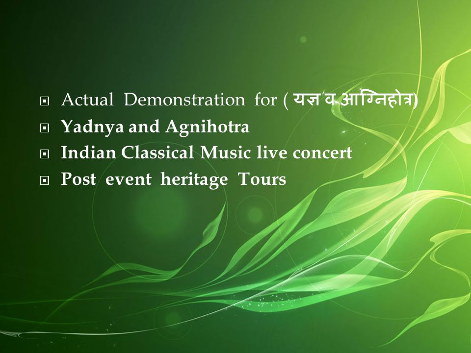  Actual Demonstration for ( यज्ञ व आग्निहोत्र )  Yadnya and Agnihotra  Indian Classical Music live concert  Post event heritage Tours