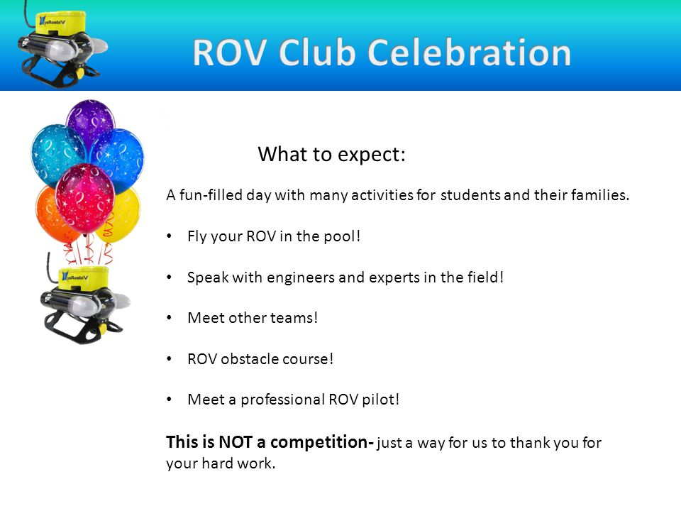 What to expect: A fun-filled day with many activities for students and their families. Fly your ROV in the pool! Speak with engineers and experts in t